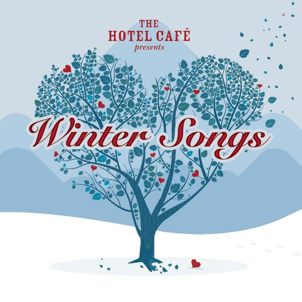 The Hotel Cafè presents Winter Songs