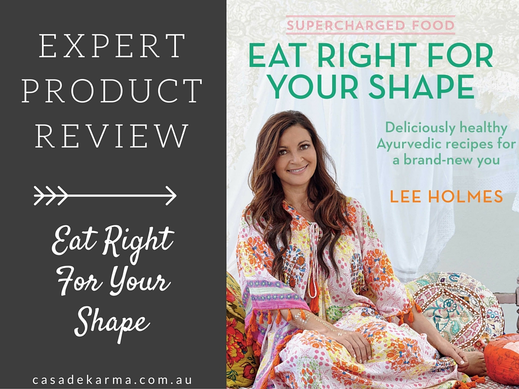 Expert Product Review: Eat Right For Your Shape by Lee Holmes