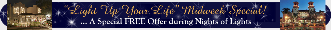 Click for Light Up Your Life Midweek Special details