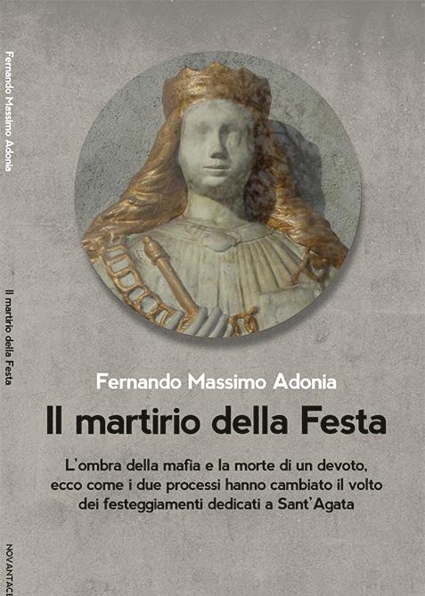 Il martirio della Festa copertina del libro di fernando massimo adonia