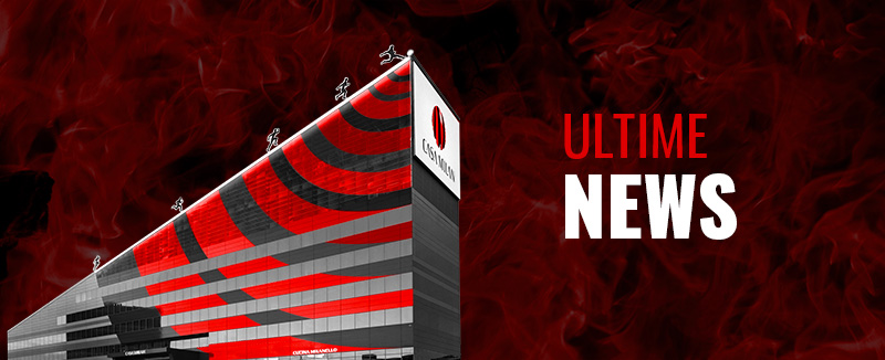 Casa Milan Ultime News