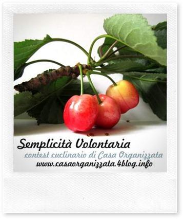 Semplicità Volontaria - contest culinario di Casa Organizzata