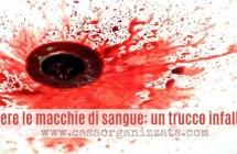 Togliere le macchie di sangue, un trucco infallibile (e veloce)