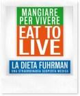 Libri da leggere: Mangiare per vivere - Eat to live