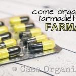 Come conservare i farmaci e organizzare l'armadietto dei medicinali