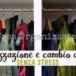 Organizzazione e cambio armadi senza stress con un po' di #ideefurbe