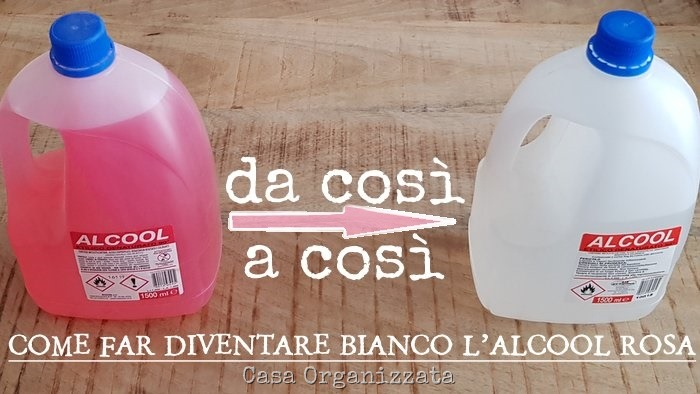 come decolorare l'alcool denaturato rosa