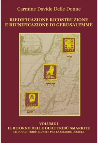 RIEDIFICAZIONE RICOSTRUZIONE E RIUNIFICAZIONE DI GERUSALEMME VOLUME I