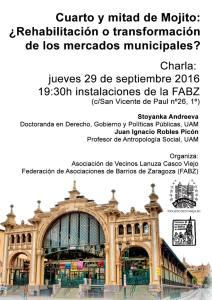 charla: Cuarto y mitad de Mojito: ¿Rehabilitación o transformación de los mercados municipales?. jueves 29 de septiembre, 19:30h instalaciones de la FABZ (c/San Vicente de Paul nº26, 1º)