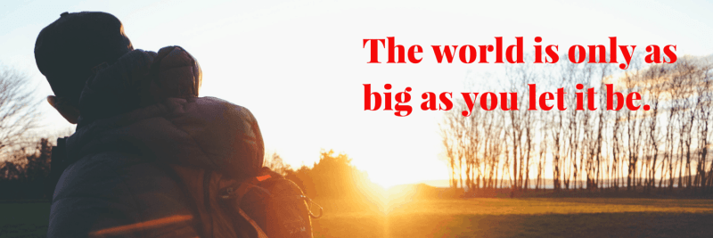 31 Things I Know Now That I'm 31- #1 — The World is Bigger Than Your Backyard - The world is only as big as you let it be.
