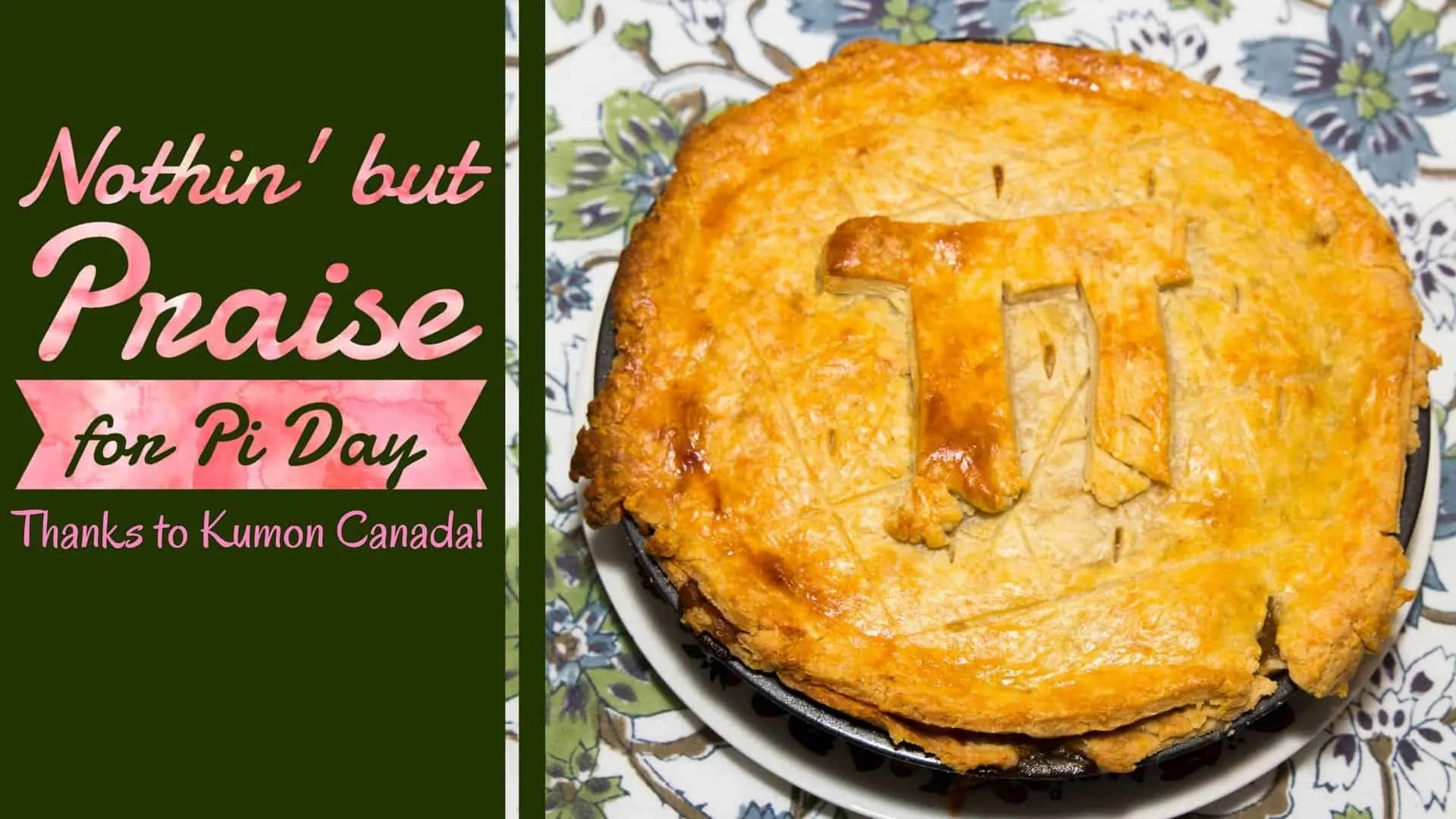 Nothin' But Praise for Pi Day Thanks to Kumon Canada! (Featured Image)