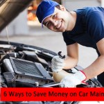 6 Easy Ways To Save Big Money On Car Maintenance