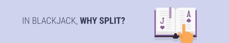 In blackjack, why split?