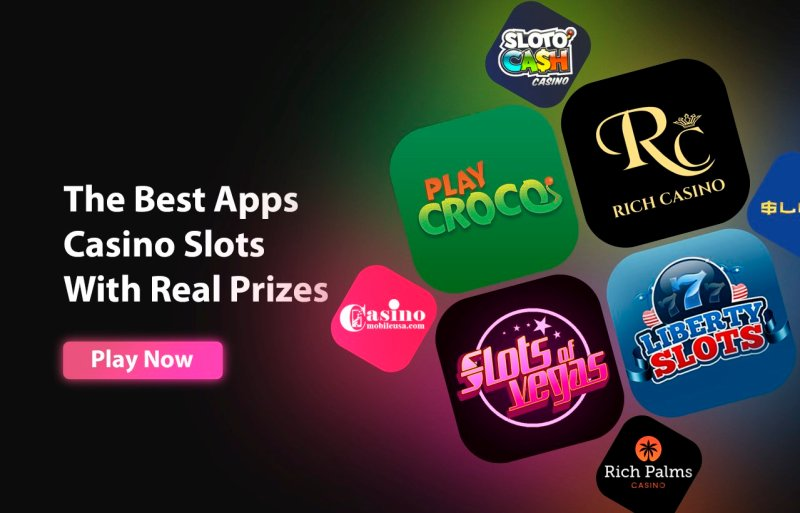 The Best Apps Casino Slots With Real Prizes To Win And Enjoy