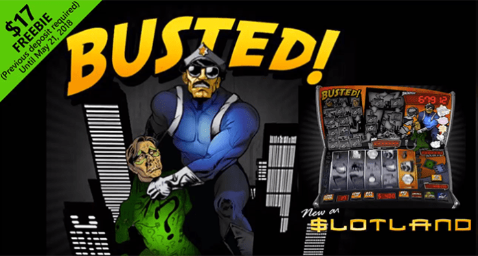Get a $17 Free Chip on Slotland Casinos New Slot, Busted
