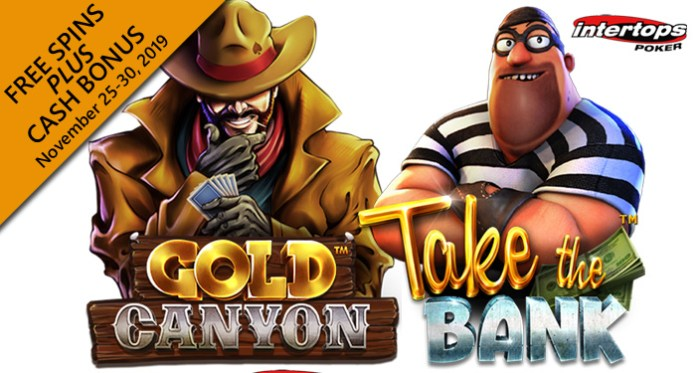 Bonus Cash Free Spins on Betsoft's Take the Bank and Gold Canyon Slots