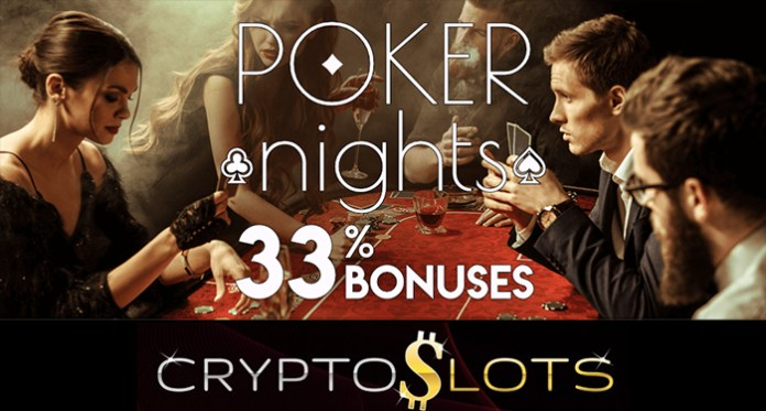 CryptoSlots Poker Nights Are Here! Claim a 33% Poker Match
