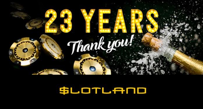 Celebrate New Games, Bonuses and Wins as Slotland Turns 23!