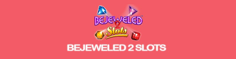 Bejeweled 2 slots sites – top casinos with a free bonus & low wagering.