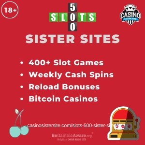 Slots 500 Sister Sites – Casinos with weekly spins, reload bonuses & jackpots.