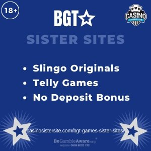 BGT Games Sister Sites – Telly games, Slingo Originals & no deposit bonuses.