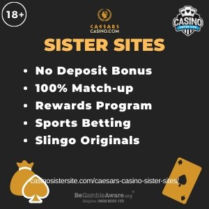 Caesars Casino sister sites square banner with Dark brown background and the text: No deposit bonus, 100% match-up, rewards programme, sports betting and slingo original. the bottom left and right display the images of A heart with a prize bag behind it and a playing card showing the spades icon 18+ symbol on the top left corner and the BeGambleAware.org logo with Helpline: 0808 8020133 is displayed on the bottom center of the image.