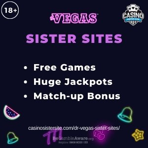 Dr Vegas sister sites square banner with  purple background and the text:	Free games, huge jackpots and match-up bonus.	the bottom left and right display the images of 	A wagermelon, bells, cherry and stars.	18+ symbol on the top left corner and the BeGambleAware.org logo with Helpline: 0808 8020133 is displayed on the bottom center of the image.