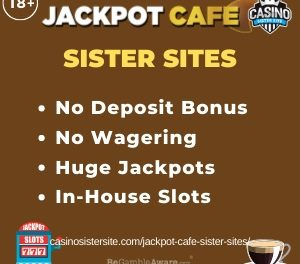 Jackpot Cafe Sister Sites – Casinos with no deposit bonus & no wagering.