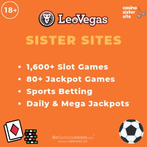 Leo Vegas Sister Sites – Get £10 no deposit at similar sites.
