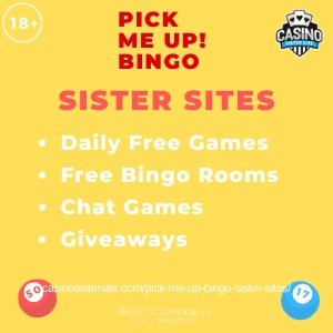 Pick Me Up! Bingo Sister Sites square banner with yellow background and text in red Pick Me Up!Bingo on top centred. Text: Sister Sites is displayed below in red font. White text in bullet points displayed in white font: Daily Free games, Free Bingo Rooms, Chat Games, Giveaways displayed centred. Two bingo balls, one 50 red and one 17 blue gif-art images are displayed in the bottom corners. 18+ symbol and BeGambleAware.org logo with Helpline: 0808 8020133 are displayed on the top left corner.