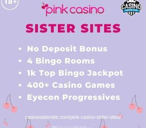 Pink Casino Sister Sites – No deposit bonus, bingo rooms, £1K bingo jackpots + 400+ slots.