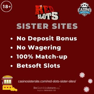 Red Slots Sister Sites – Sites with no deposit, no wagering & Betsoft slots.