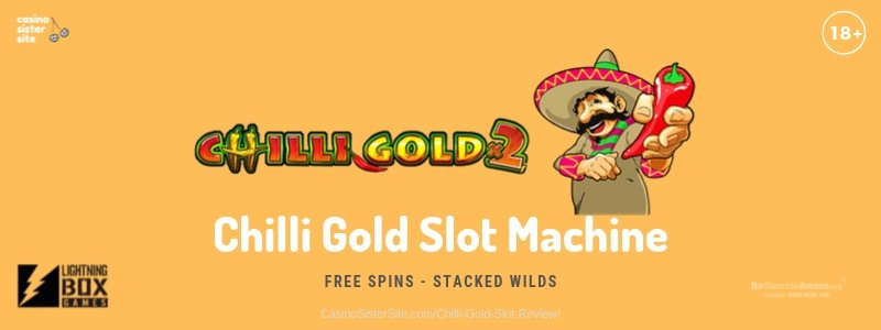 Chilli Gold 2 slots sites – Free spins with Wild and Stacked Symbols.
