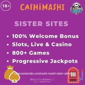 Cashi Mashi Sister Sites – 800+ Games, Slots & Jackpots.