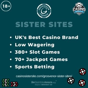 Grosvenor Casino Sister Sites – Low wagering, huge Jackpots & sports betting.
