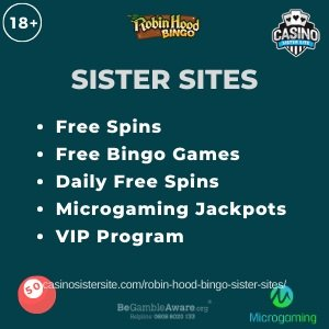 Banner image of the Robin Hood Bingo sister sites showing the casino's logo and the text 'Sister Sites'. Below the text reads: Free spins, free bingo games, daily free spins, Microgaming Jackpots and VIP program.