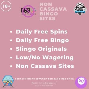 Non Cassava Bingo Sites square banner with pale pink background and text in light pink NON CASSAVA BINGO SITES on top centred with an 888 Holdings logo with a pink crossed circle top. Below there's text in bullet points displayed centered in white font: Daily Free Spins, Daily Free Bingo, Slingo Originals, Low/No Wagering, Non Cassava Sites. A bingo ball and a bingo ball mixer gif-art images are displayed in the bottom corners. 18+ symbol in white is displayed on top left corner, Casino Sister Site logo is displayed on the top right corner. BeGambleAware.org logo with Helpline: 0808 8020133 are displayed on the top left corner.