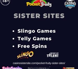 Pocket Fruity Sister Sites – Slingo & Telly games with 50 free spins no deposit.
