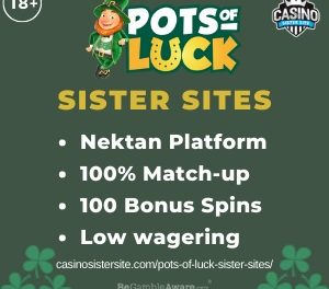 Pots of Luck sister sites – 6 casinos with a free bonus & similar slots & huge Jackpots.