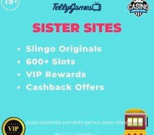 Telly Games Sister Sites – Casinos with Slingo Originals, VIP rewards & Cashbacks.