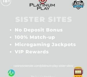 Platinum Play Sister Sites – Casinos powered by Microgaming with 150% bonus.