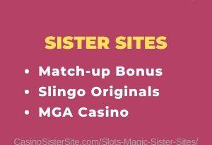 Slots Magic sister sites - 28 MGA casinos with Slingo Games. 8
