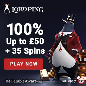 Banner image for Lord Ping sister sites review article showing 100% match up bonus up to £50 + 35 free spins as welcome bonus