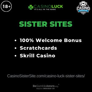 Banner for image for the Casino Luck sister sites including brand's logo and text: 100% Match Up Bonus. Scratchcards. Skrill Casino