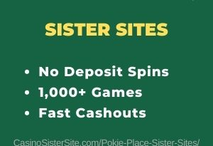 Pokie Place Sister Sites - Casinos with no deposit bonus & fast cashouts. 22