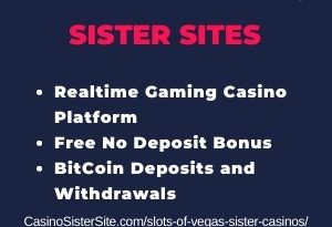 """Feature image of Slots of Vegas sister casinos article with brands logo and text: """"Realtime Gaming Casino Platform. Free No Deposit Bonus. BitCoin Deposits and Withdrawals."""
