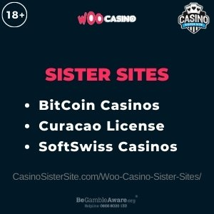 "Featured image for the Woo Casino Sister Sites review article showing the brand's logo and the text: ""Sister Sites. BitCoin Casinos. Curacao License. SoftSwiss Casinos."""