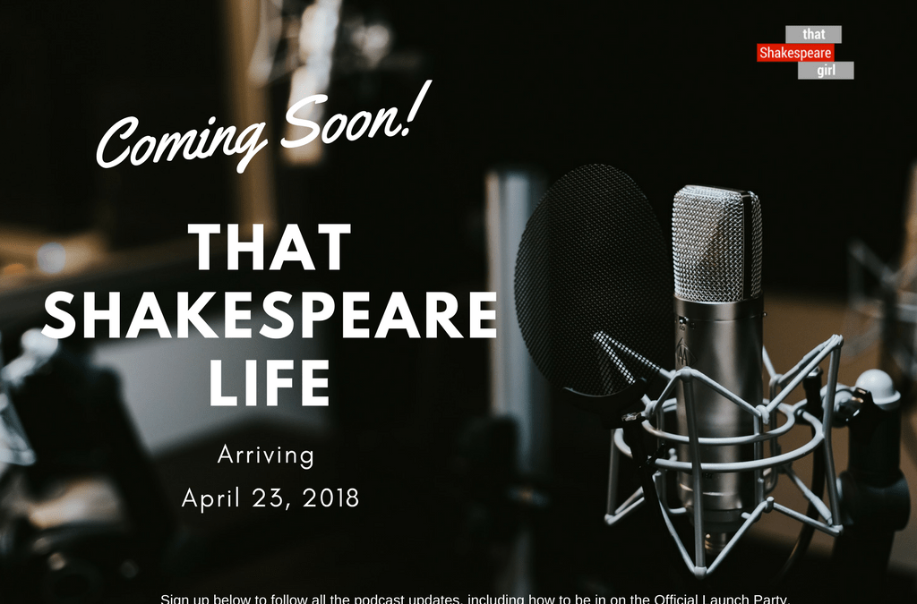 I'm launching a Shakespeare podcast!