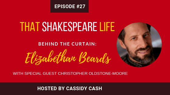 Episode #27: The History of Shakespeare's Beard with Christopher Oldstone-Moore