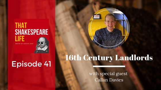 Episode 41: 16th Century Landlords with Callan Davies